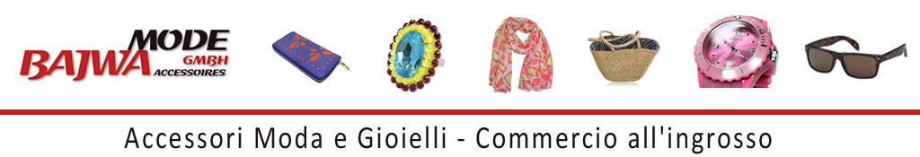 ingrosso - Bajwa Mode GmbH - Accessori Moda e Gioielli - Commercio all'ingrosso